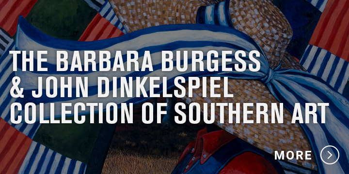 Barbara Burgess and John Dinkelspiel Collection of Southern Art