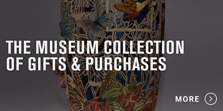 Museum Collection of Gifts and purchases
